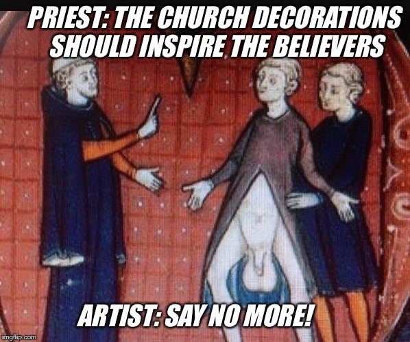 PRIEST: THE CHURCH DECORATIONS SHOULD INSPIRE THE BELIEVERS ARTIST: SAY NO MORE! | image tagged in memes,church,decorating,priest,art | made w/ Imgflip meme maker