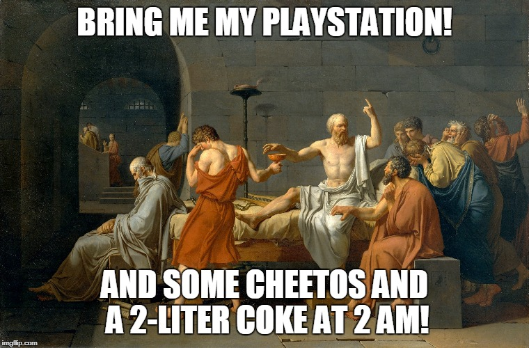 BRING ME MY PLAYSTATION! AND SOME CHEETOS AND A 2-LITER COKE AT 2 AM! | made w/ Imgflip meme maker