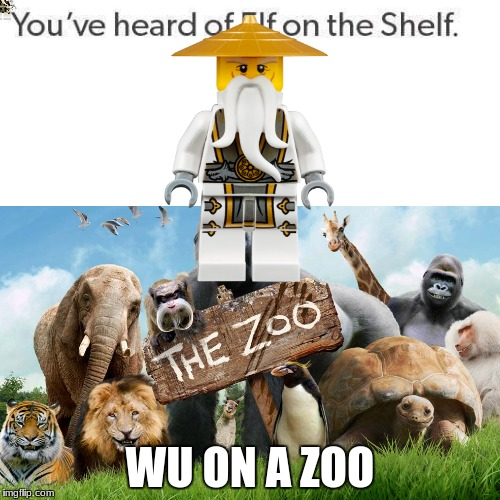 WU ON A ZOO | image tagged in meme | made w/ Imgflip meme maker