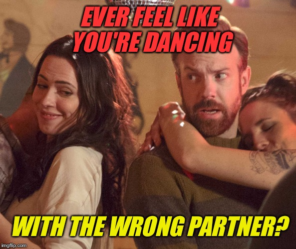 Geek Week Jan 7-13  A JBmemegeek & KenJ Event!  From the film Tumbledown, a very hip AND nerdy movie! | EVER FEEL LIKE YOU'RE DANCING WITH THE WRONG PARTNER? | image tagged in tumbledown,geek week,funny dancing,romance,rock music,films | made w/ Imgflip meme maker