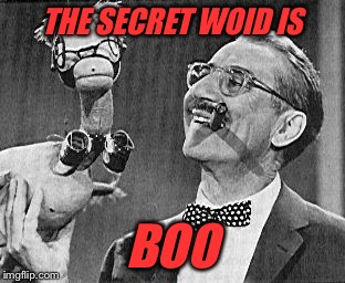 THE SECRET WOID IS BOO | made w/ Imgflip meme maker