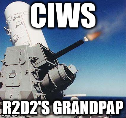 CIWS R2D2'S GRANDPAP | image tagged in swiss | made w/ Imgflip meme maker