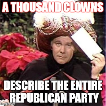 Johnny Carson Karnak Carnak | A THOUSAND CLOWNS DESCRIBE THE ENTIRE REPUBLICAN PARTY | image tagged in johnny carson karnak carnak,funny,joke,politics | made w/ Imgflip meme maker