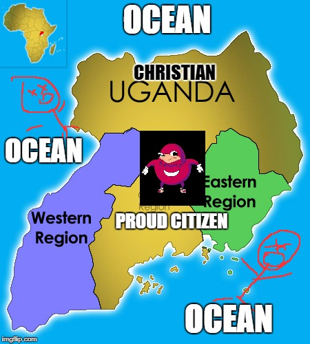 The world according to Christian Uganda | OCEAN OCEAN OCEAN CHRISTIAN PROUD CITIZEN | image tagged in uganda,knuckles,ocean | made w/ Imgflip meme maker
