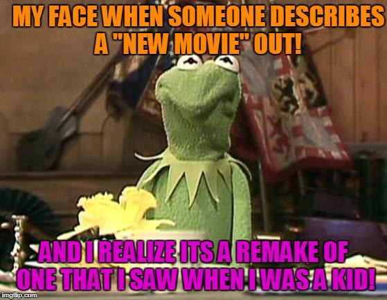 "Lazy Hollywood !  | MY FACE WHEN SOMEONE DESCRIBES A ""NEW MOVIE"" OUT! AND I REALIZE ITS A REMAKE OF ONE THAT I SAW WHEN I WAS A KID! 