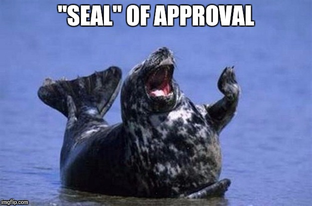 """SEAL"" OF APPROVAL 