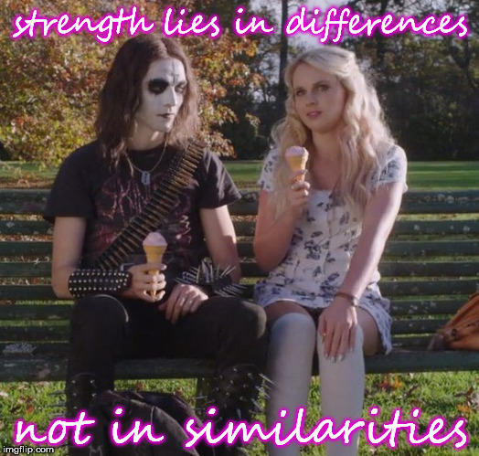 strength lies in differences not in similarities | made w/ Imgflip meme maker