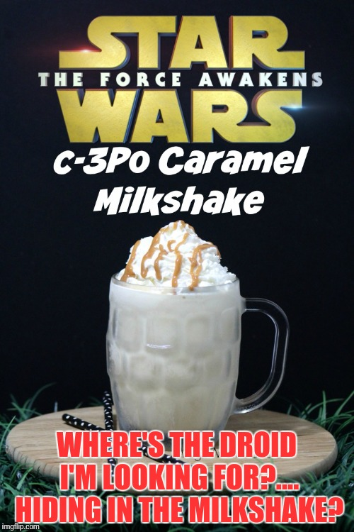 I just don't see it.... Jedi mind trick's? | WHERE'S THE DROID I'M LOOKING FOR?.... HIDING IN THE MILKSHAKE? | image tagged in star wars,c3po,milkshake,meme,disappointment | made w/ Imgflip meme maker