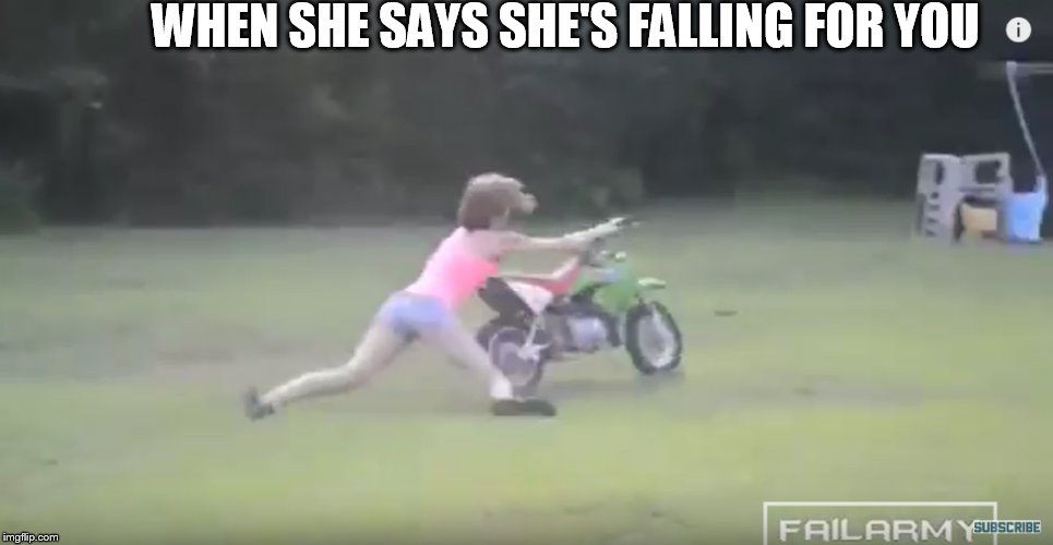 WHEN SHE SAYS SHE'S FALLING FOR YOU | made w/ Imgflip meme maker