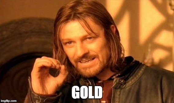 One Does Not Simply Meme | GOLD | image tagged in memes,one does not simply | made w/ Imgflip meme maker
