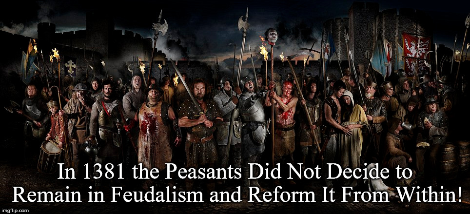 Peasants' Revolt | In 1381 the Peasants Did Not Decide to Remain in Feudalism and Reform It From Within! | image tagged in brexit,european union,eu | made w/ Imgflip meme maker