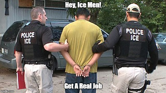 Hey, Ice Men! Get A Real Job | made w/ Imgflip meme maker