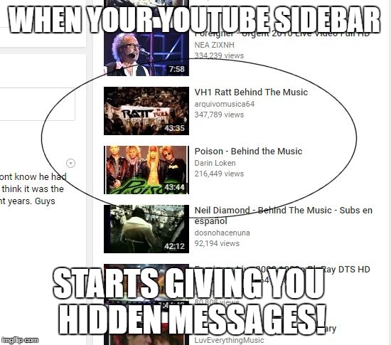 Ratt Poison? Hmm... | WHEN YOUR YOUTUBE SIDEBAR STARTS GIVING YOU HIDDEN MESSAGES! | image tagged in rat poison,ratt,poison | made w/ Imgflip meme maker