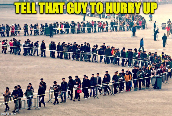 TELL THAT GUY TO HURRY UP | made w/ Imgflip meme maker