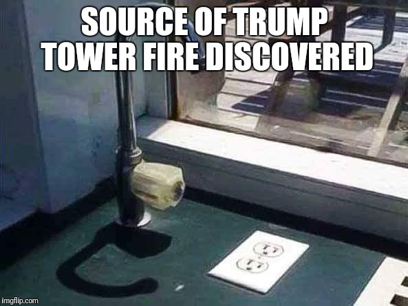 SOURCE OF TRUMP TOWER FIRE DISCOVERED | image tagged in trump tower | made w/ Imgflip meme maker