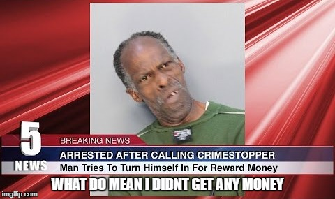 just when you you figured out life BOOM_Stupid Criminals Week a MemefordandSons Event Jan 6 to Jan 13 | WHAT DO MEAN I DIDNT GET ANY MONEY | image tagged in memes,ssby,funny,stupid people | made w/ Imgflip meme maker