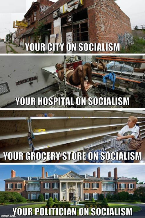 I'll take ONE out of FOUR any day of the week! | YOUR CITY ON SOCIALISM YOUR HOSPITAL ON SOCIALISM YOUR GROCERY STORE ON SOCIALISM YOUR POLITICIAN ON SOCIALISM | image tagged in socialism,capitalism,venezuela,poor,dying,starving | made w/ Imgflip meme maker
