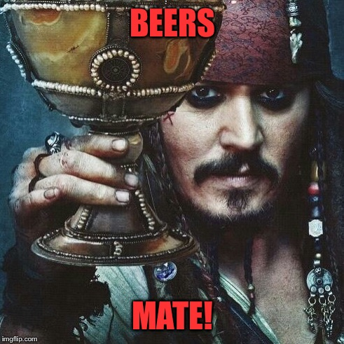 BEERS MATE! | made w/ Imgflip meme maker