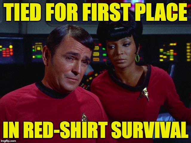 Geek Week! Jan 7-13, a JBmemegeek & KenJ event! | TIED FOR FIRST PLACE IN RED-SHIRT SURVIVAL | image tagged in scotty and uhura,memes,red shirt,star trek | made w/ Imgflip meme maker