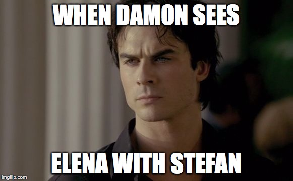 You'll only understand if you watch the vampire diaries | WHEN DAMON SEES ELENA WITH STEFAN | image tagged in clash of kings vampire diaries | made w/ Imgflip meme maker