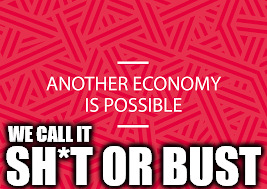 Labour - Sh*t or Bust economy | WE CALL IT SH*T OR BUST | image tagged in labour,corbyn,mcdonnell,corbyn eww,economic strategy,diane abbott | made w/ Imgflip meme maker
