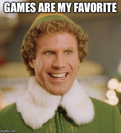 Buddith | GAMES ARE MY FAVORITE | image tagged in buddith | made w/ Imgflip meme maker
