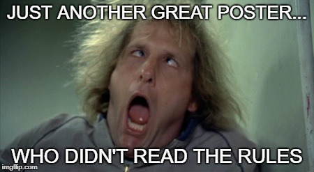 Scary Harry Meme | JUST ANOTHER GREAT POSTER... WHO DIDN'T READ THE RULES | image tagged in memes,scary harry | made w/ Imgflip meme maker
