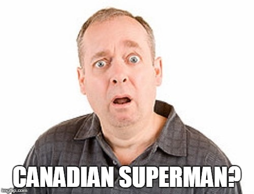 CANADIAN SUPERMAN? | made w/ Imgflip meme maker