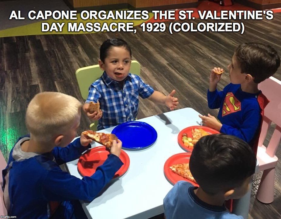 history in memes | AL CAPONE ORGANIZES THE ST. VALENTINE'S DAY MASSACRE, 1929 (COLORIZED) | image tagged in al capone,mafia baby,history of the world,memes,babies,valentine's day | made w/ Imgflip meme maker