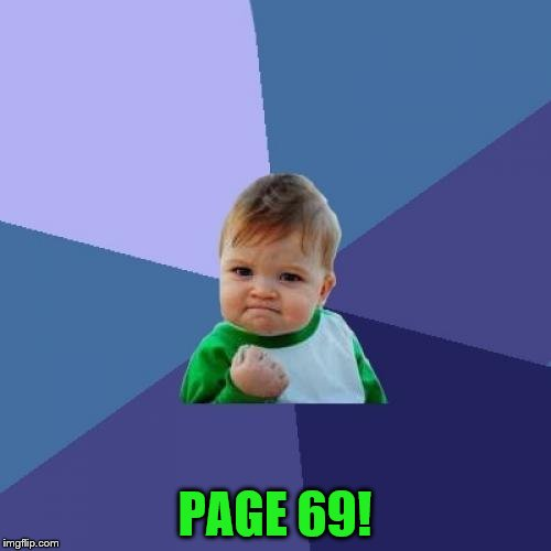 Success Kid Meme | PAGE 69! | image tagged in memes,success kid | made w/ Imgflip meme maker