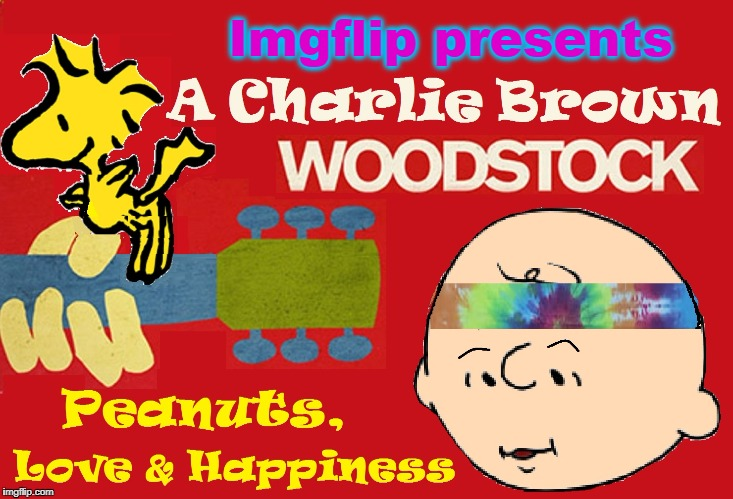 All We Are Saying is Give Charlie a Chance | Imgflip presents | image tagged in vince vance,charlie brown,peace love understanding,woodstock,3 days of misunderstanding,hippies | made w/ Imgflip meme maker