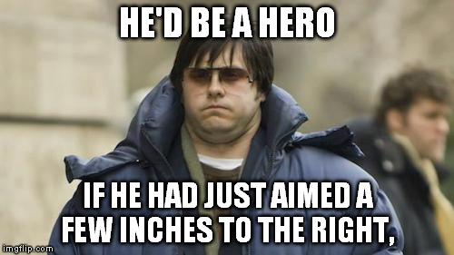 HE'D BE A HERO IF HE HAD JUST AIMED A FEW INCHES TO THE RIGHT, | image tagged in lennon,yoko,chapman | made w/ Imgflip meme maker