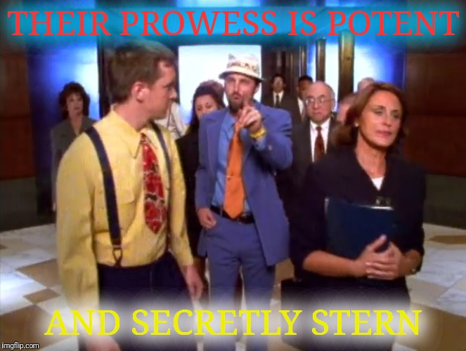 THEIR PROWESS IS POTENT AND SECRETLY STERN | made w/ Imgflip meme maker