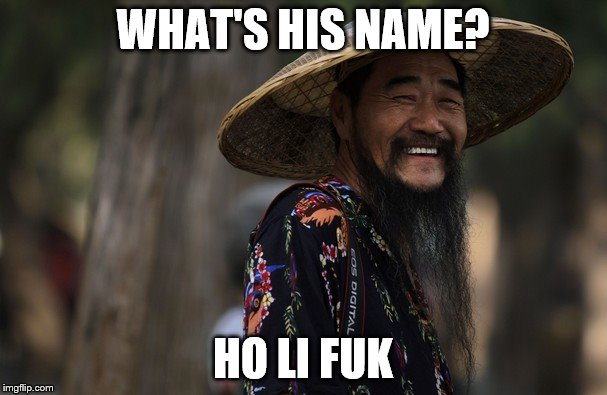 WHAT'S HIS NAME? HO LI FUK | made w/ Imgflip meme maker