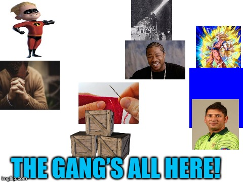 Try to guess the imgflip users | THE GANG'S ALL HERE! | image tagged in blank white template,guess,gang | made w/ Imgflip meme maker