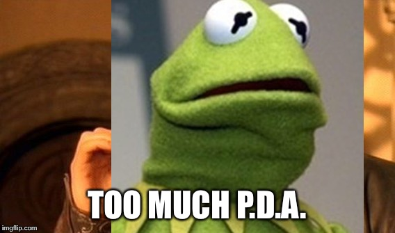 TOO MUCH P.D.A. | made w/ Imgflip meme maker