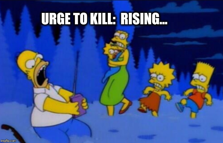 Urge to Kill Rising | URGE TO KILL: RISING... | image tagged in angry,the simpsons | made w/ Imgflip meme maker