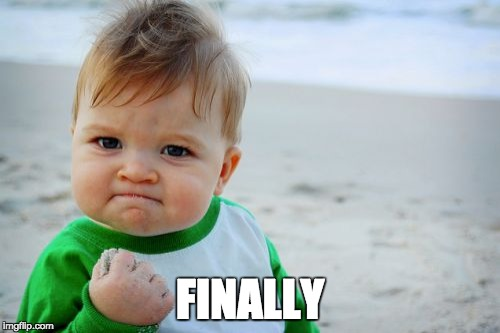 Success Kid Original | FINALLY | image tagged in memes,success kid original | made w/ Imgflip meme maker