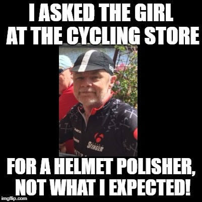 I ASKED THE GIRL AT THE CYCLING STORE FOR A HELMET POLISHER, NOT WHAT I EXPECTED! | made w/ Imgflip meme maker