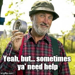 duct tape, of course | Yeah, but... sometimes ya' need help | image tagged in duct tape,of course | made w/ Imgflip meme maker