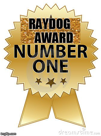 RAYDOG    AWARD | made w/ Imgflip meme maker