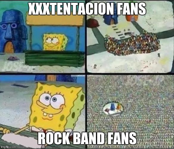 Spongebob Hype Stand | XXXTENTACION FANS ROCK BAND FANS | image tagged in spongebob hype stand | made w/ Imgflip meme maker