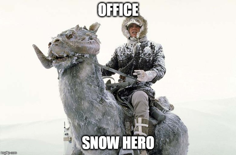 Han Solo hoth snow | OFFICE SNOW HERO | image tagged in han solo hoth snow | made w/ Imgflip meme maker