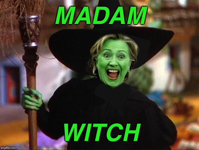 President, evil, or .... | MADAM WITCH | image tagged in you pick the witch title,hill of beans,stalky which cool meme | made w/ Imgflip meme maker