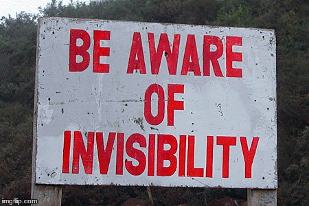 Because you never know when it could sneak up on you.... | image tagged in stupid signs,invisibility | made w/ Imgflip meme maker