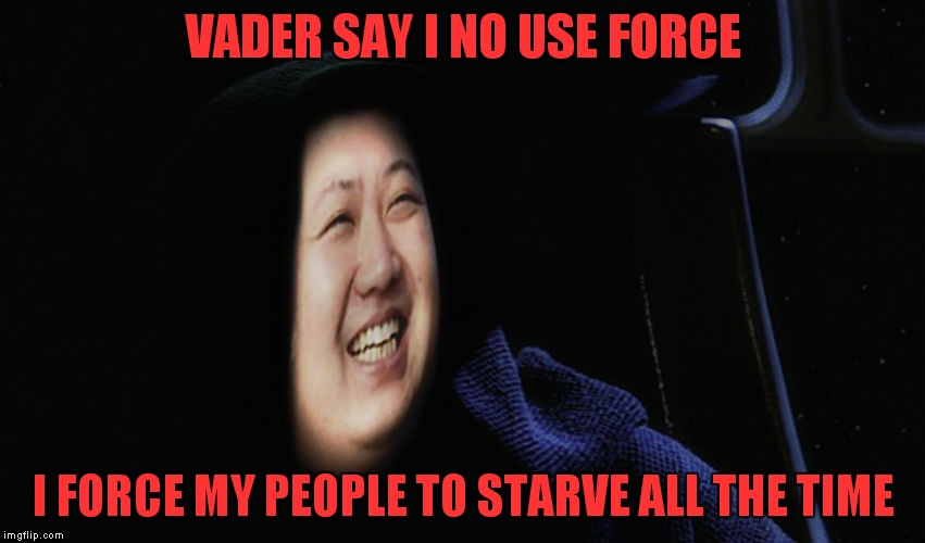 VADER SAY I NO USE FORCE I FORCE MY PEOPLE TO STARVE ALL THE TIME | made w/ Imgflip meme maker