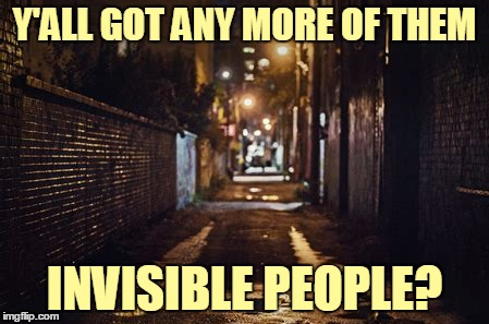 Y'ALL GOT ANY MORE OF THEM INVISIBLE PEOPLE? | made w/ Imgflip meme maker