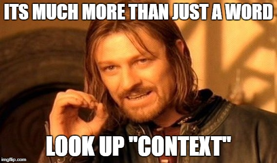 "One Does Not Simply Meme | ITS MUCH MORE THAN JUST A WORD LOOK UP ""CONTEXT"" 