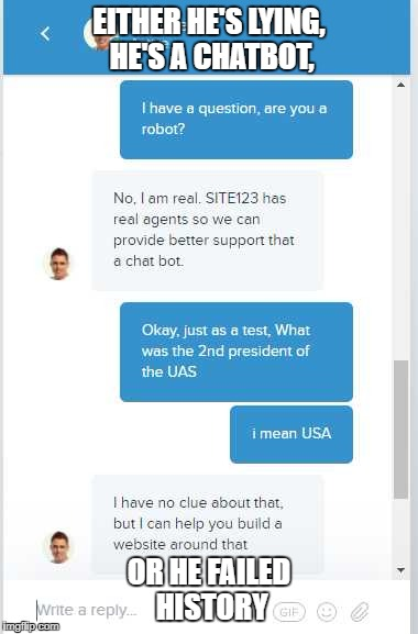 EITHER HE'S LYING, HE'S A CHATBOT, OR HE FAILED HISTORY | image tagged in chatbot exposed | made w/ Imgflip meme maker
