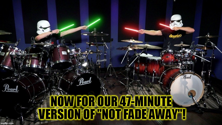 "you've heard of The Grateful Death Star? (for Geek Week) | NOW FOR OUR 47-MINUTE VERSION OF ""NOT FADE AWAY""! 